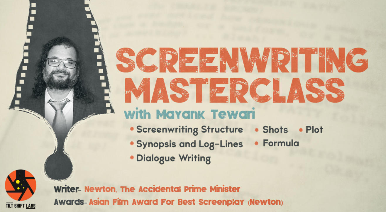 Screenwriting Masterclass with Mayank Tewari