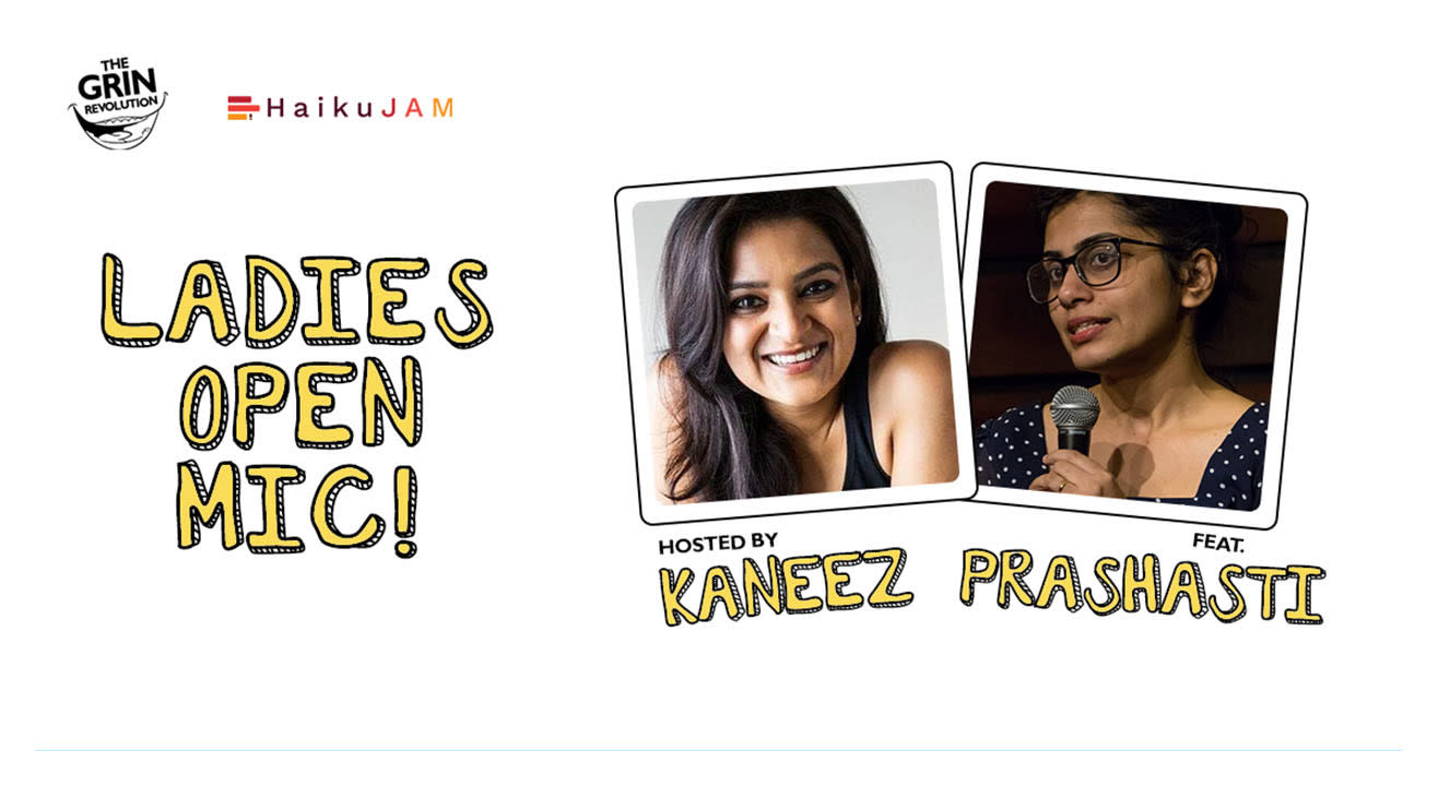 Grin Revolution: Ladies Open Mic w/ Kaneez & Prashasti