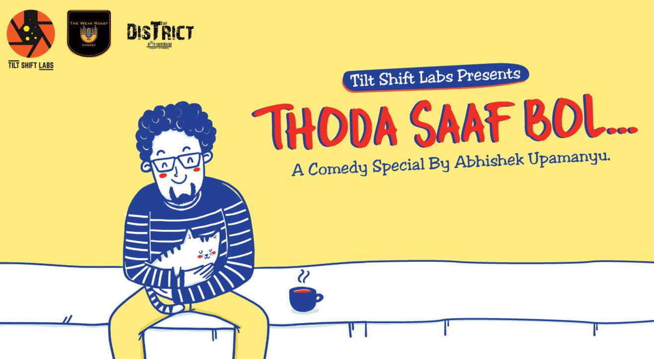 Thoda Saaf Bol - A Comedy Special By Abhishek Upmanyu