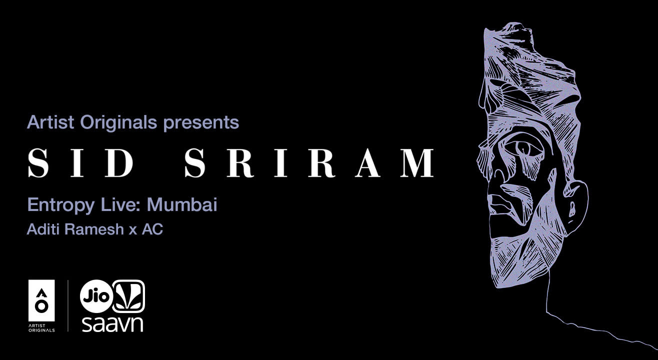 Artist Originals presents Entropy Live by Sid Sriram | Mumbai