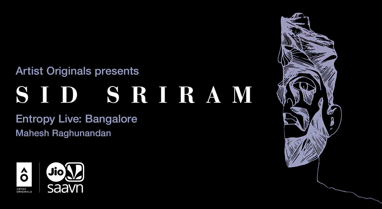 Artist Originals presents Entropy Live by Sid Sriram | Bangalore