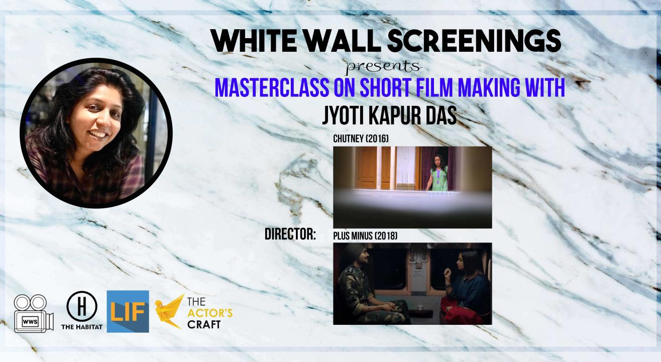 White Wall Screenings presents - Masterclass on short film making with Jyoti Kapur Das