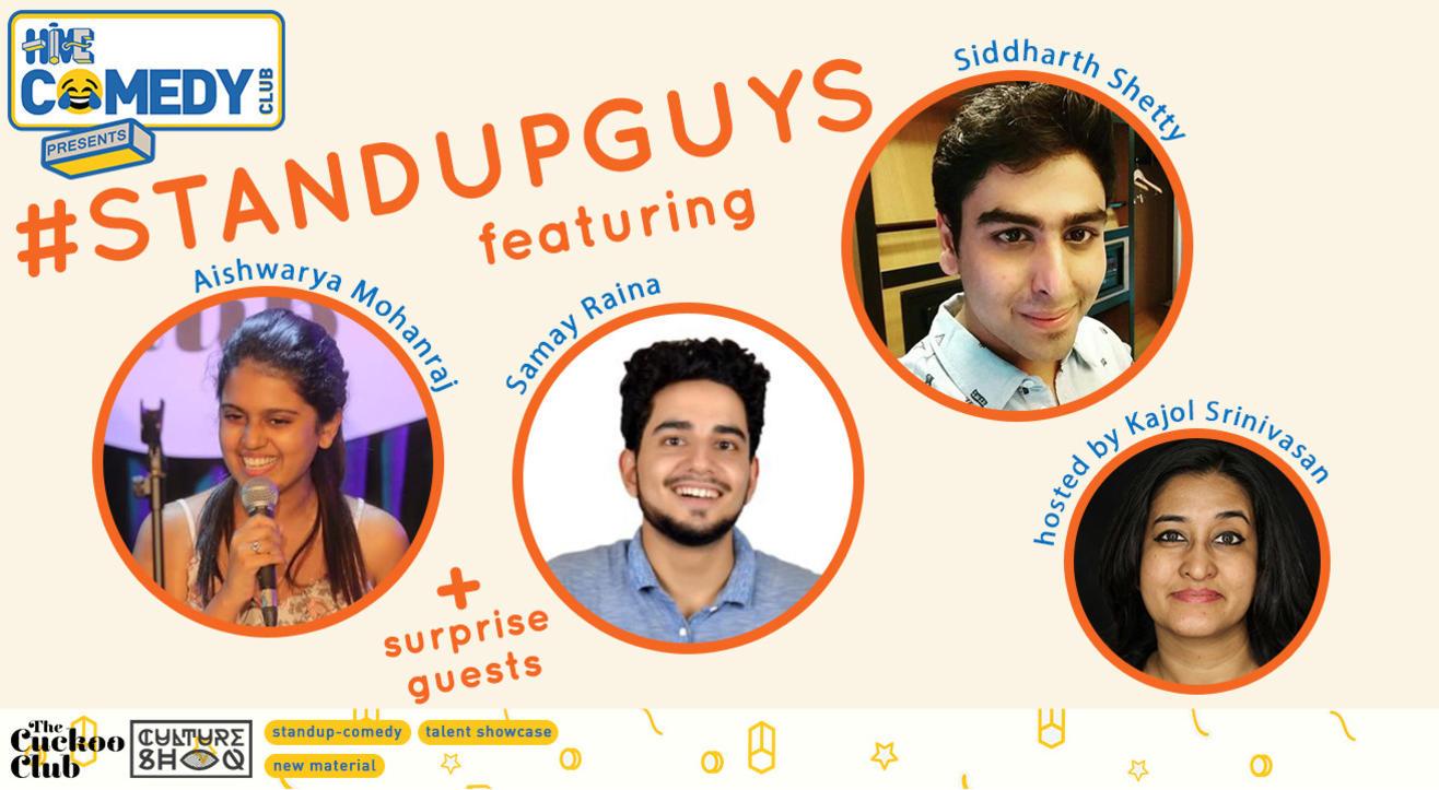 Standup Guys featuring Aishwarya Mohanraj, Samay Raina and Siddhartha Shetty