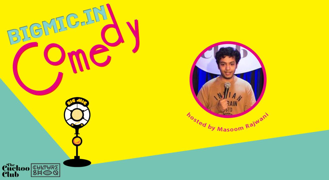 #BIGMIC Comedy Open Mic hosted by Masoom Rajwani