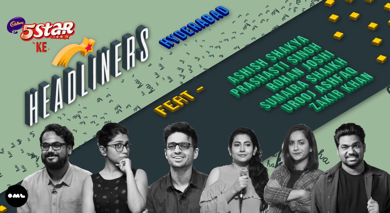 5 Star Ke Headliners, Hyd. ft. Ashish, Prashasti, Rohan, Sumaira, Urooj, Zakir
