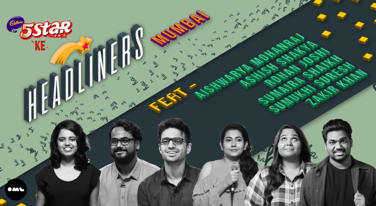 5 Star Ke Headliners, Mum. ft. Aishwarya, Ashish, Rohan, Sumaira, Sumukhi, Zakir