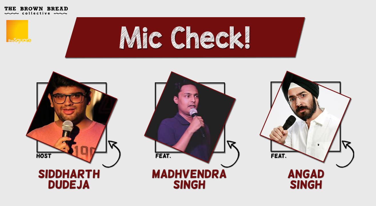 Mic Check! Ft. Siddharth Dudeja, Madhvendra Singh, Angad Singh Ranyal