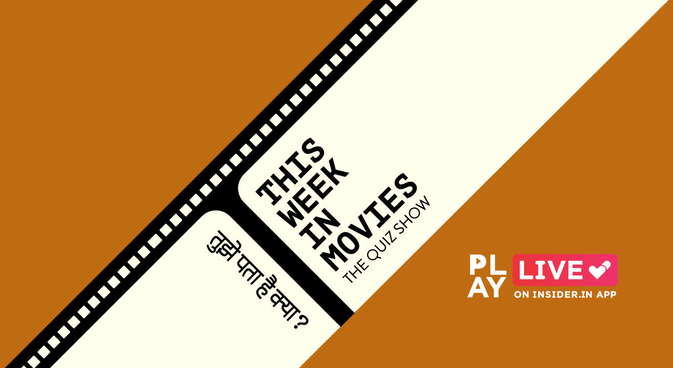 This Week in Movies: Play it live on Insider.in App