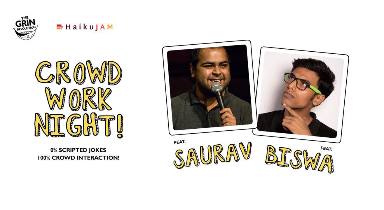 Grin Revolution: Crowd Work Night w/ Saurav & Biswa