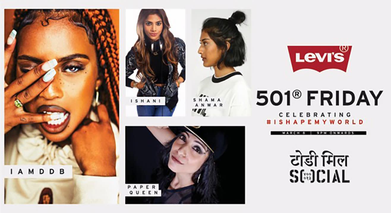 Levi's 501 Friday Celebrating #ISHAPEMYWORLD featuring IAMDDB, DJ Ishani, Paper Queen and Shama Anwar