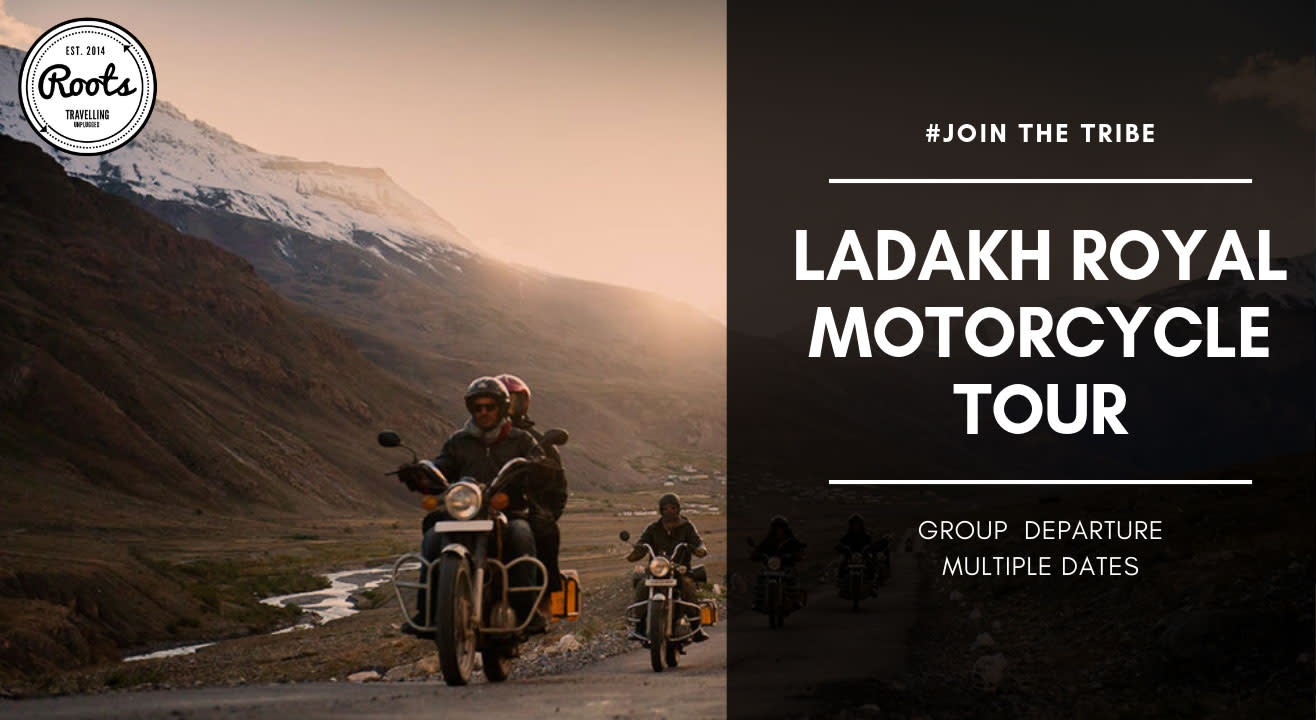 Leh ladakh Royal Motorcycle Tour | Roots Vida
