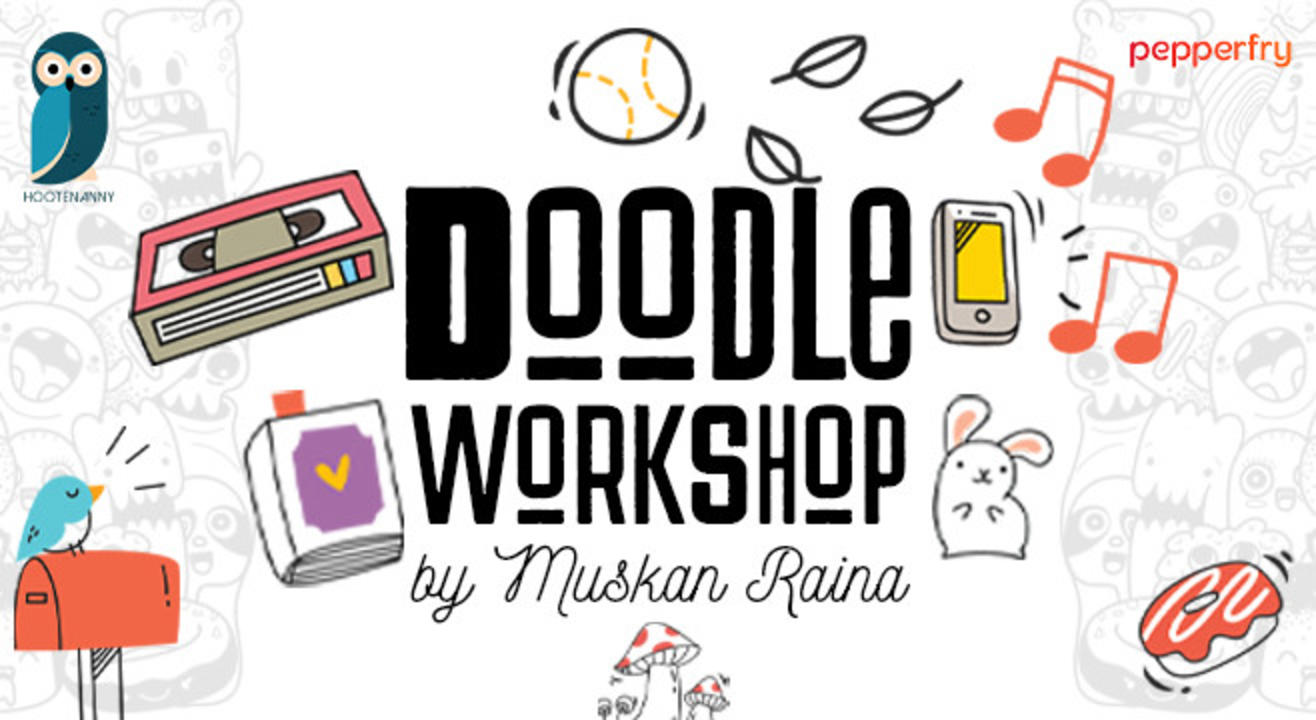 Doodle Workshop #1 By Muskan Raina
