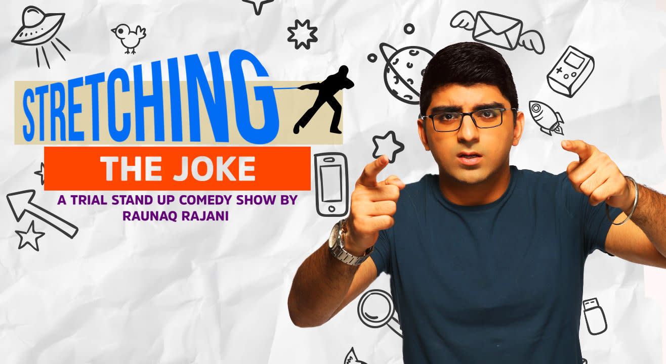 Stretching The Joke - A trial show by Raunaq Rajani