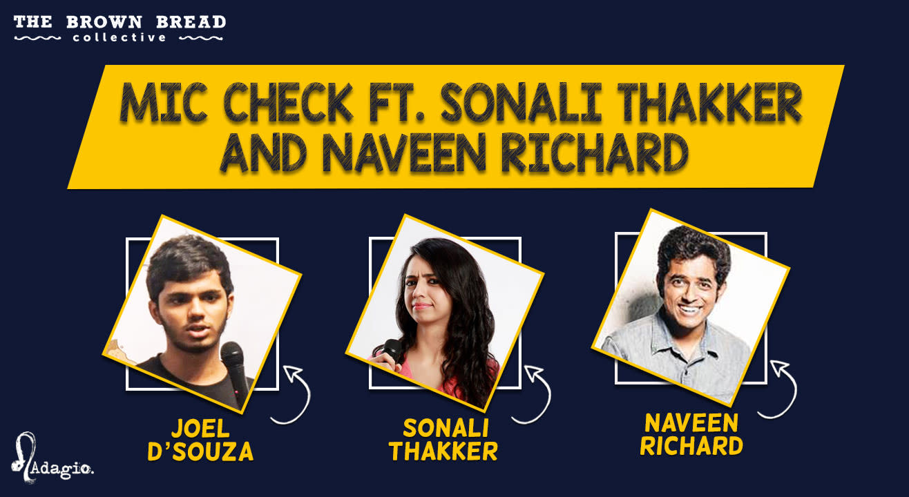 Mic Check Ft. Sonali Thakker and Naveen Richard