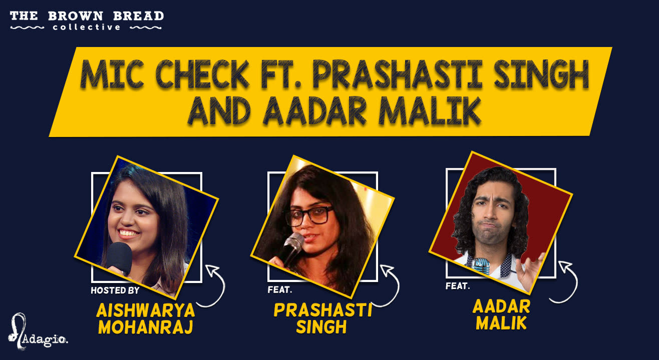 Mic Check Ft. Prashasti Singh and Aadar Malik