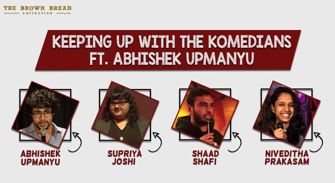 Keeping Up with the Komedians ft. Abhishek Upmany