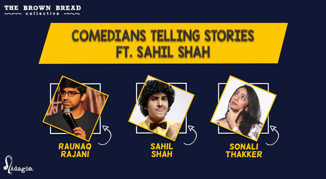 Comedians Telling Stories ft. Sahil Shah