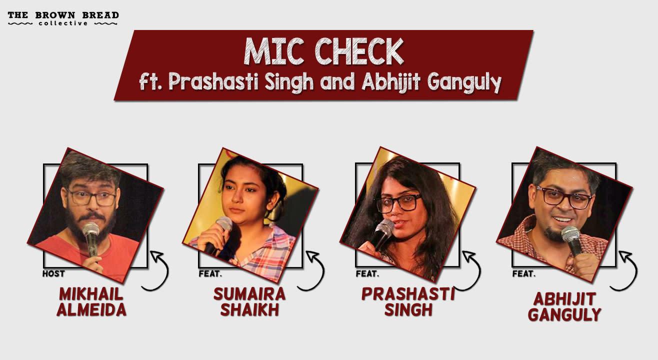 Mic Check ft. Prashasti Singh and Abhijit Ganguly