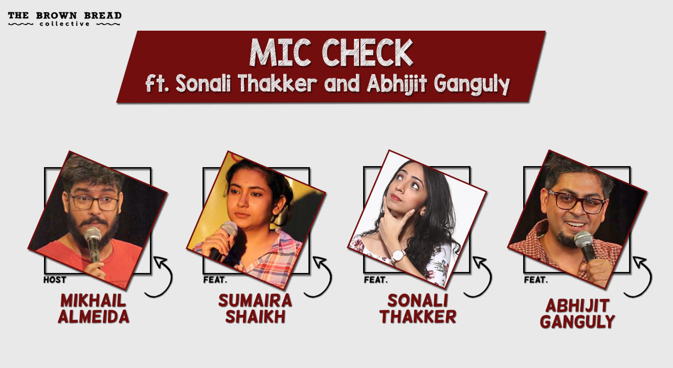 Mic Check ft. Sonali Thakker and Abhijit Ganguly