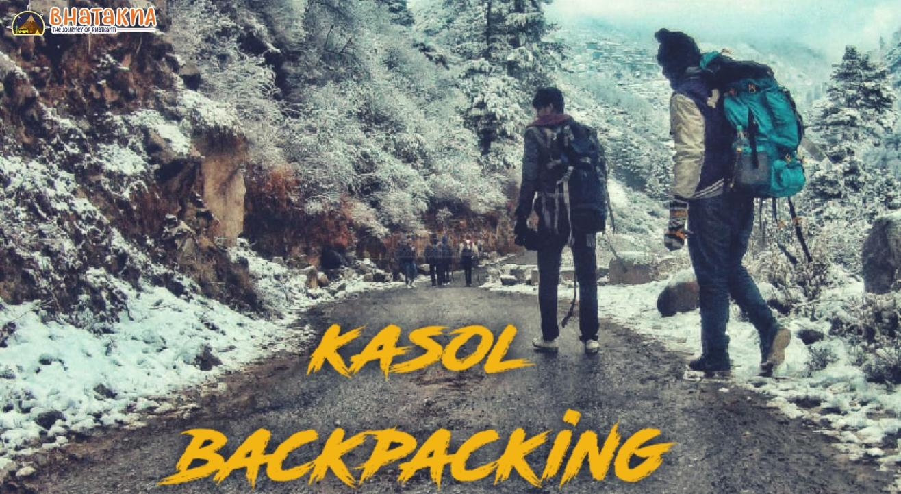 Kasol Backpacking by Bhatakna