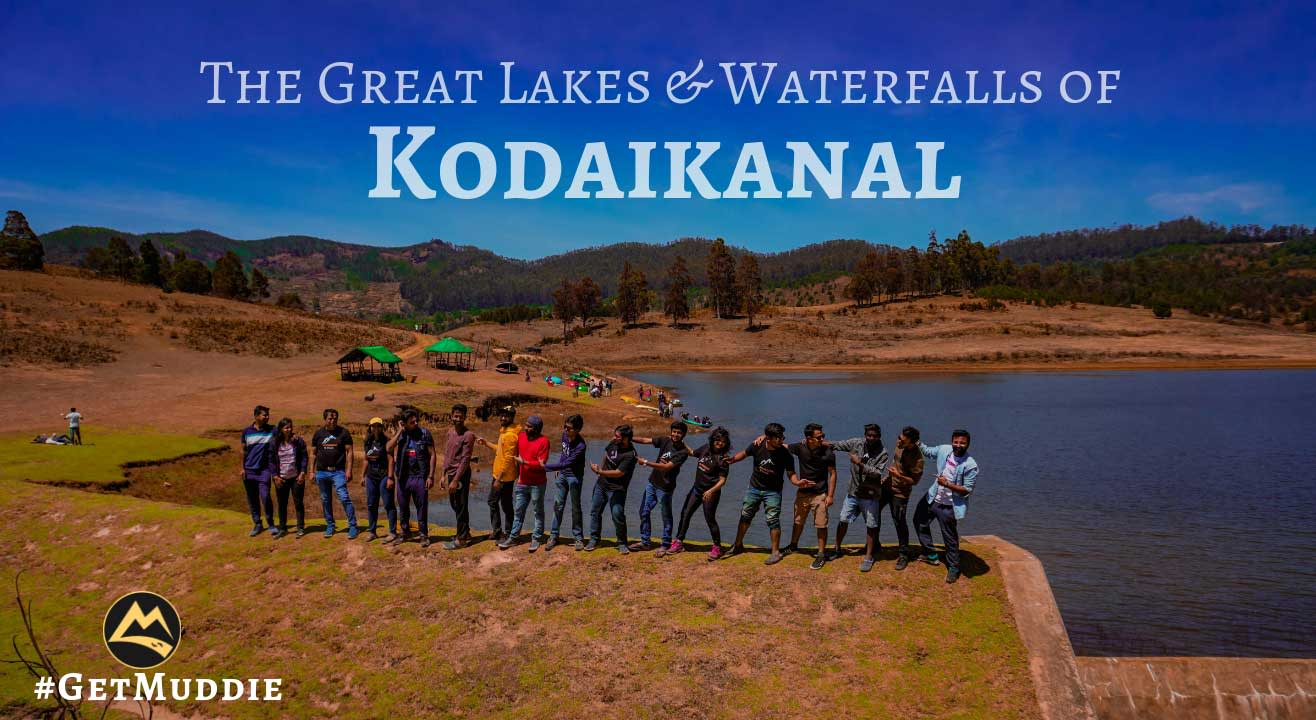 The Great Lakes and Waterfalls of Kodaikanal | Muddie Trails