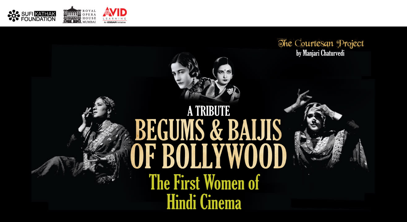 A Tribute to Begums and Baijis of Bollywood: The First Women of Hindi Cinema
