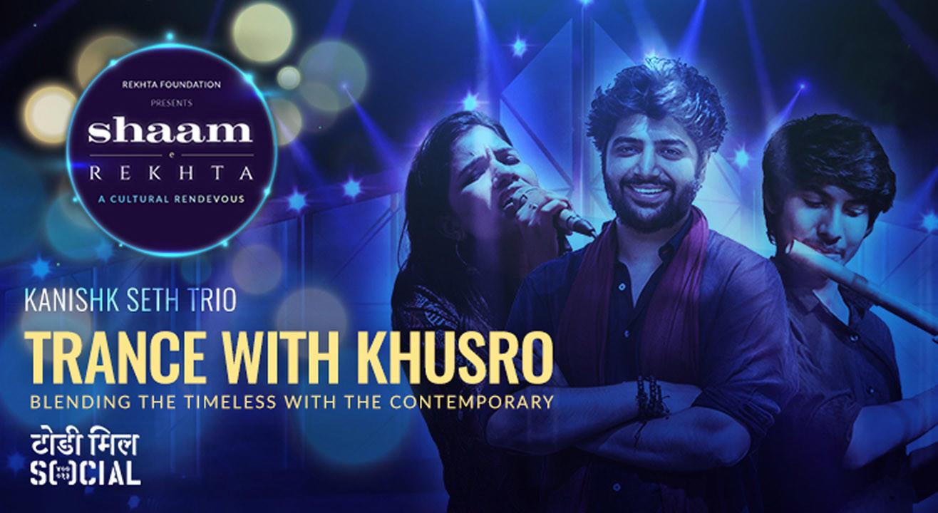 Shaam-e-Rekhta: Trance with Khusro by Kanishk Seth Trio