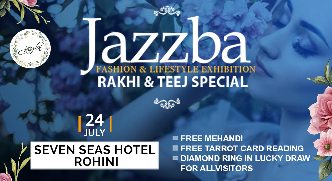 The Jazzba Fashion And Lifestyle Exhibition : Rakhi And Teej Special