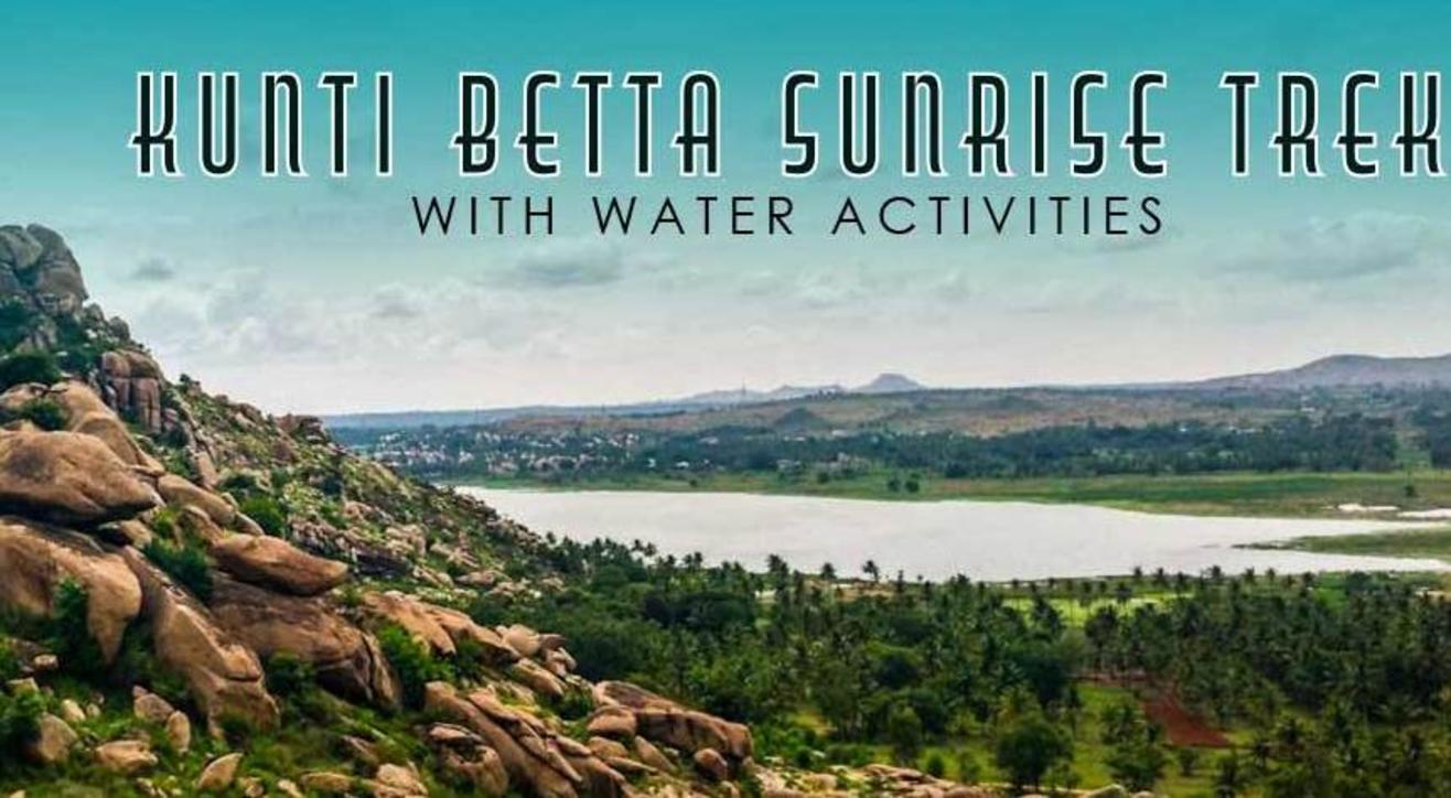 Kunti Betta Sunrise Trek & Water Activities | Nammatrip