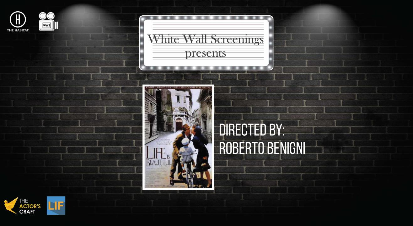 White Wall Screenings presents Life is Beautiful