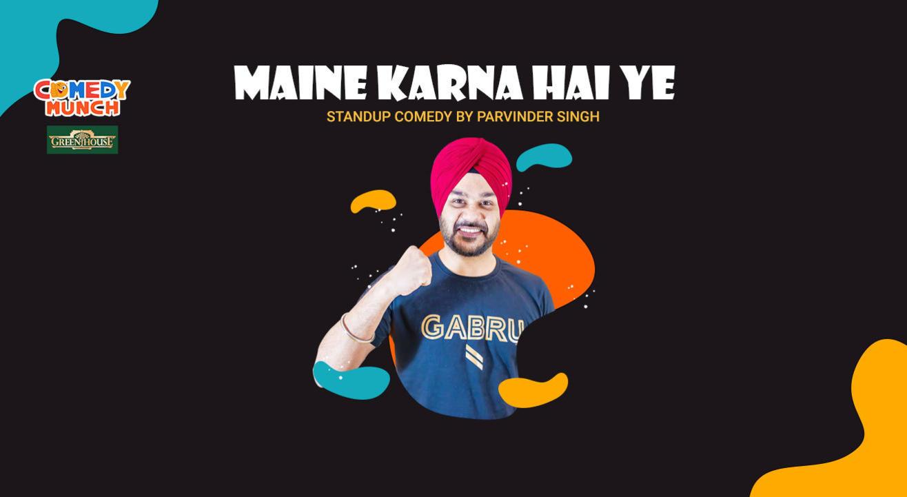 Maine Karna Hai Yeh- By Parvinder Singh