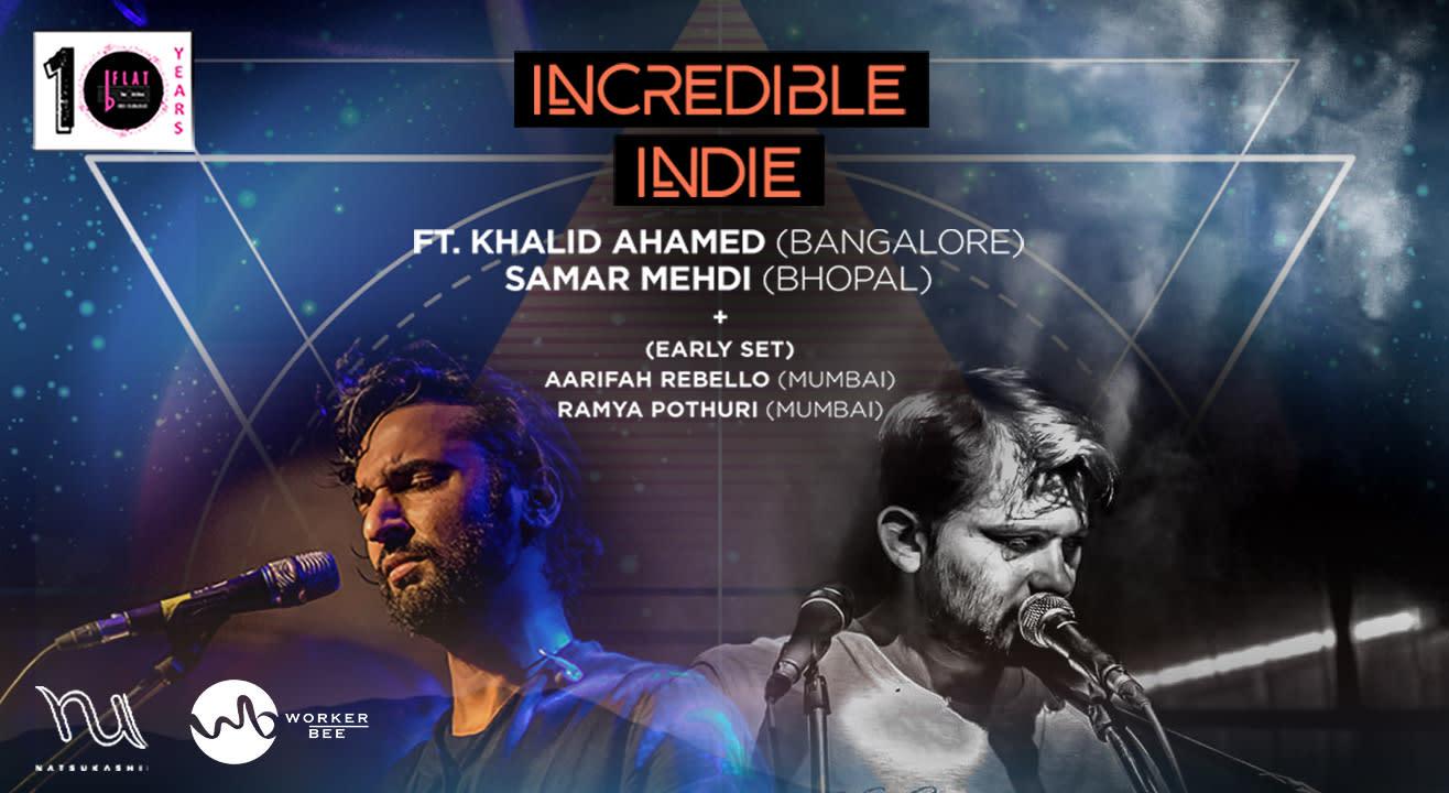 INCREDIBLE INDIE Ft. Khalid Ahamed and Samar Mehdi + Aarifah & Ramya
