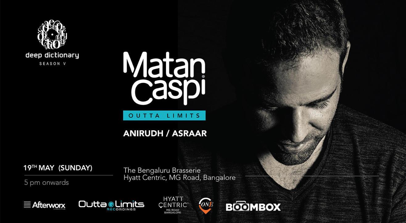 Deep Dictionary Presents MATAN CASPI (OuttaLimits) At Bengaluru Brasserie