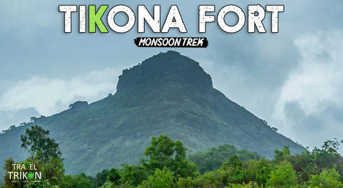 Tikona Monsoon Trek | Travel Trikon
