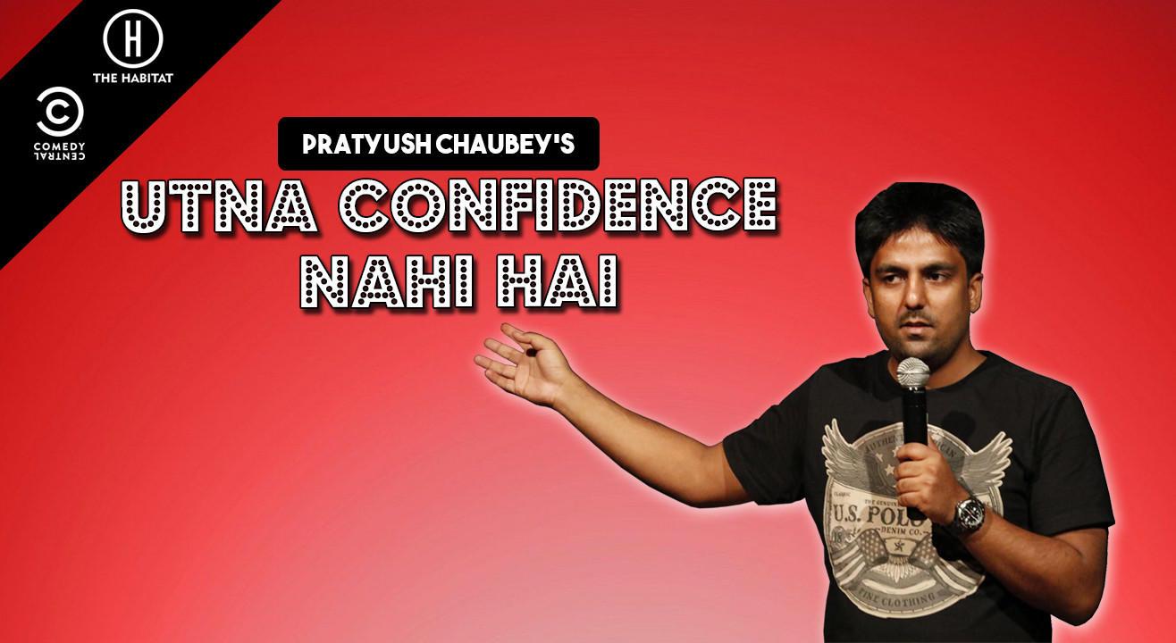 Utna Confidence Nahi Hai