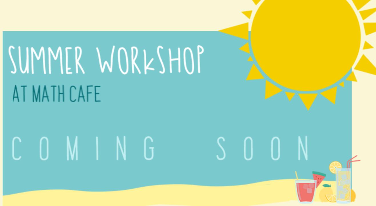 Summer Workshop at Math Cafe