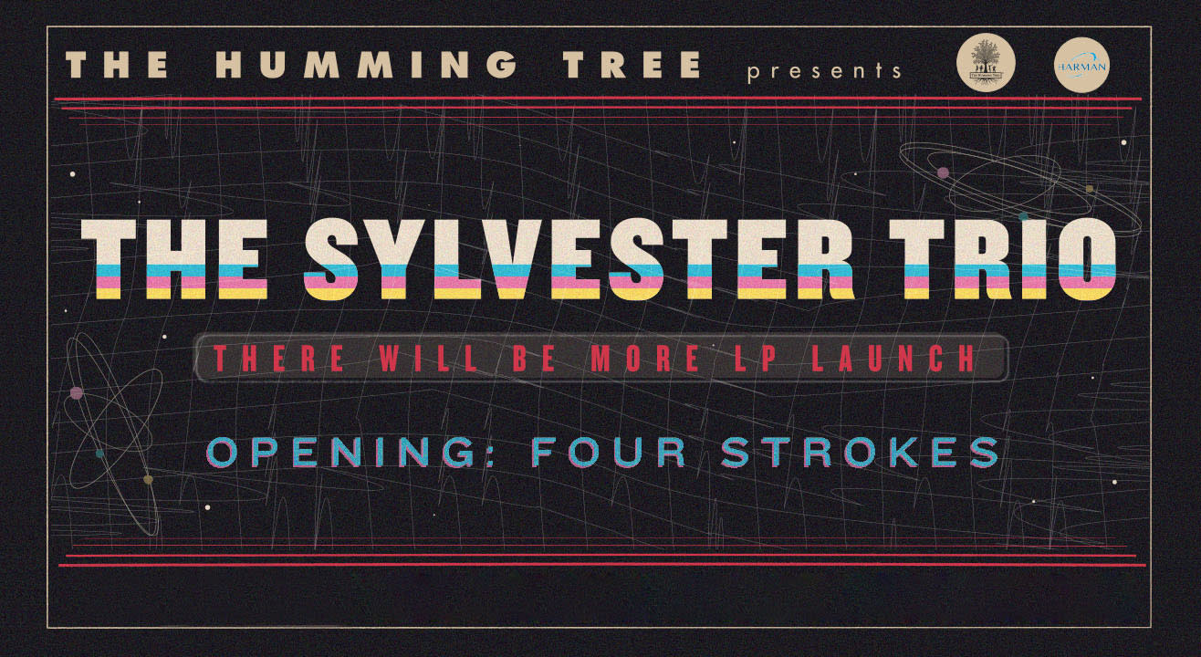 THT Presents The Sylvester Trio (Album Launch) & Four Strokes