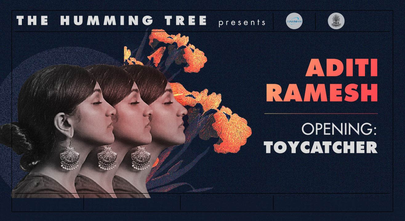 The Humming Tree Presents Aditi Ramesh & Toycatcher