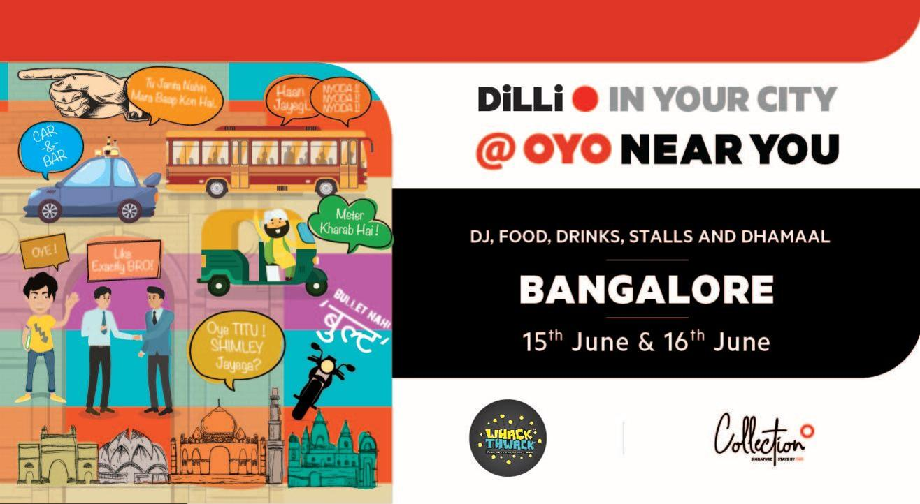 DiLLi in your City| Bangalore chapter @OYO Near You