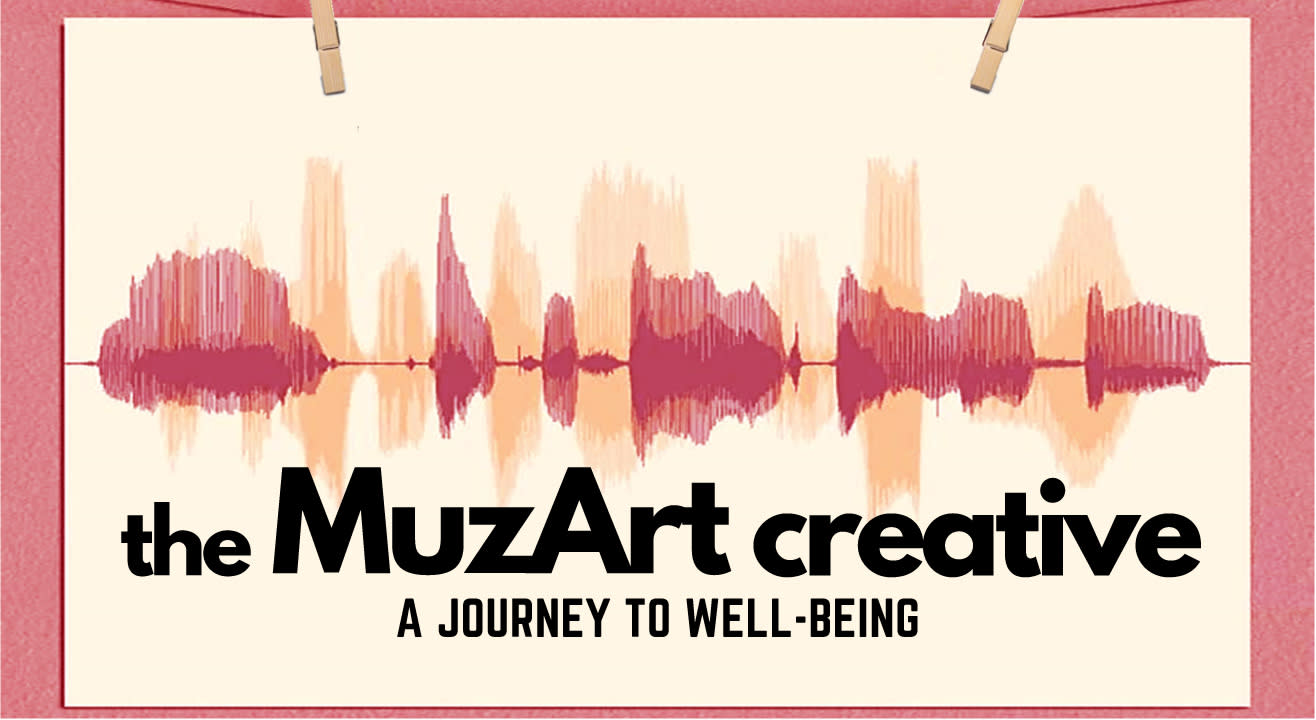 The Muzart Creative: A Journey To Well-Being