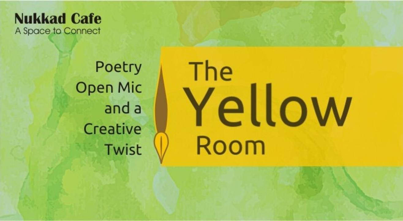 The Yellow Room – Poetry Open Mic – Nukkad Cafe