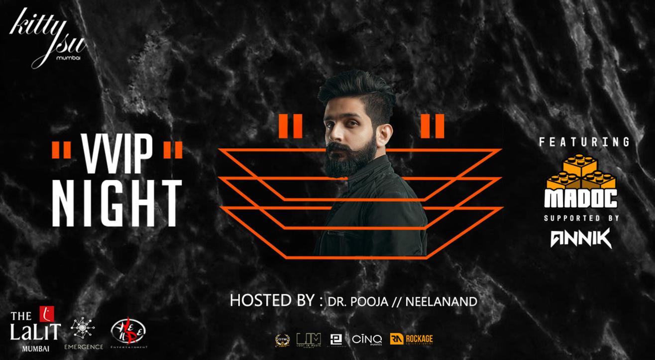 Kitty Su Mumbai Presents VVIP Night Ft. DJ MADOC