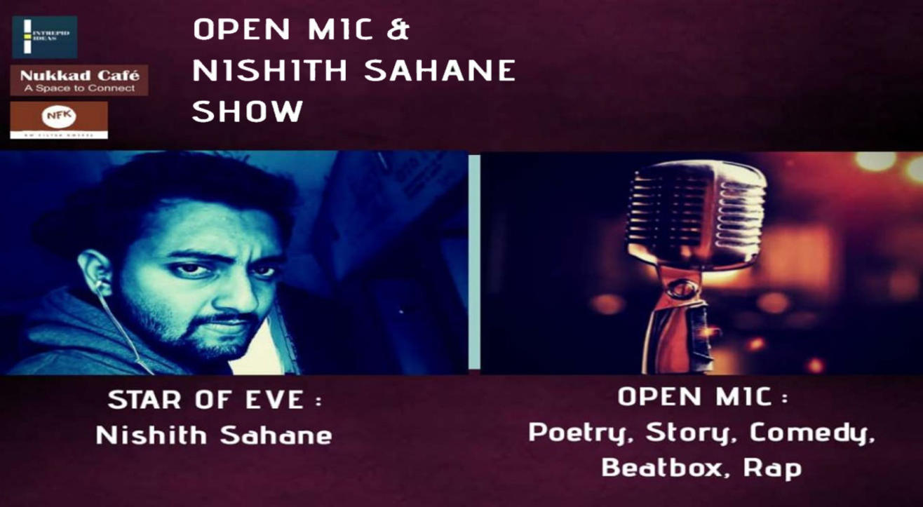 Nishith Sahane Show and Open Mic