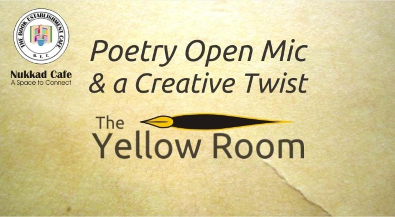 The Yellow Room – Poetry Open Mic – S. B. Road