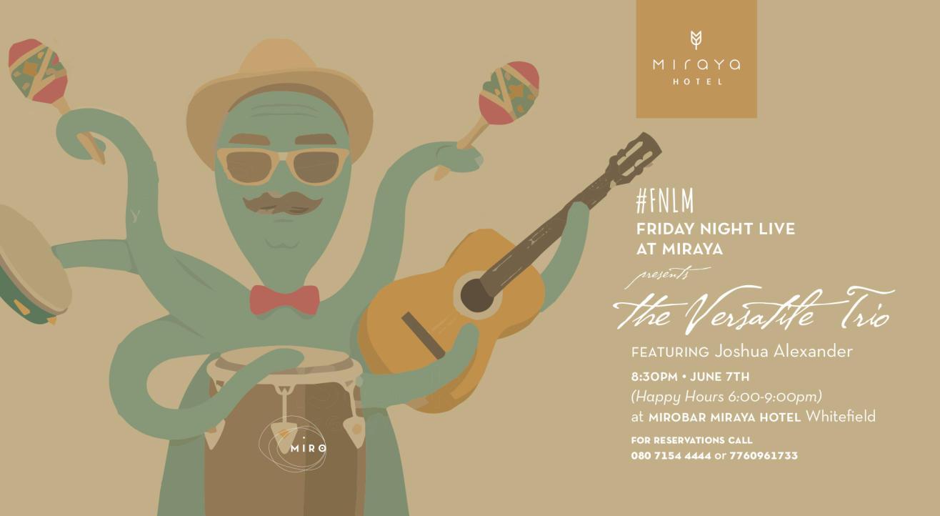 Friday Night Live at Miraya - Versatile Trio ft Joshua Alexander