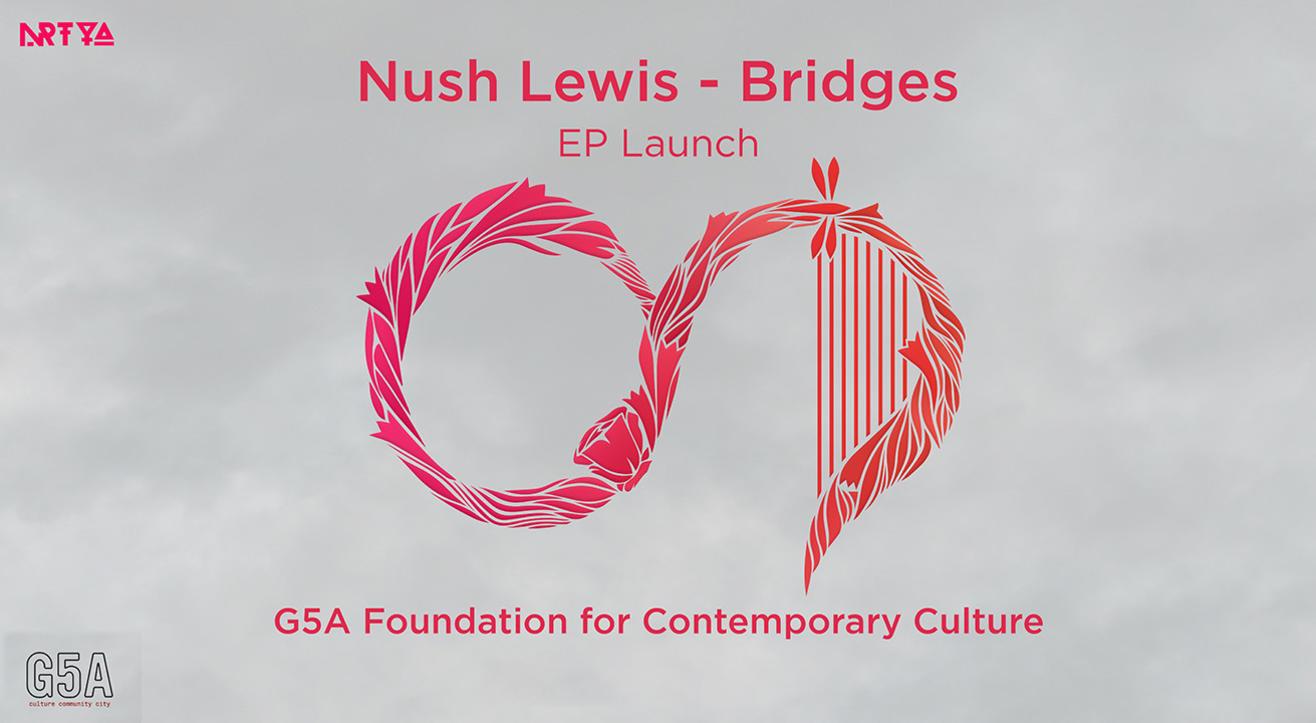 Nush Lewis – Bridges EP Launch