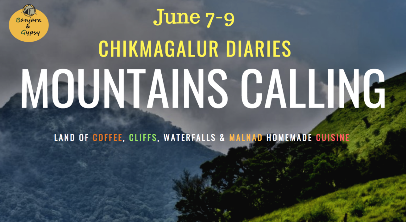 Chikmagalur Diaries - Mountains Are Calling