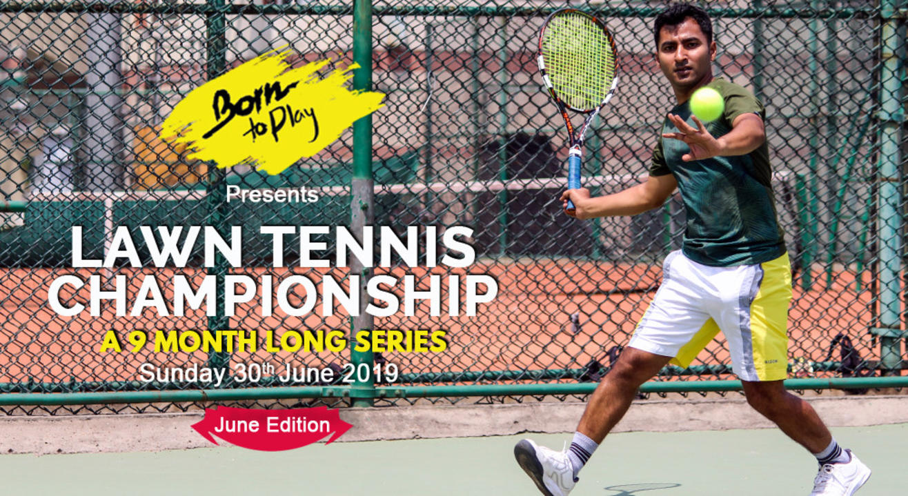 Born To Play Lawn Tennis Championship: June'19 Edition