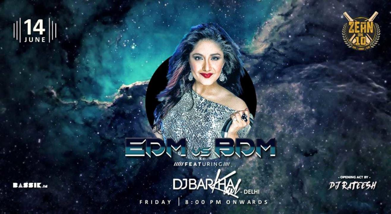 EDMxBDM with DJ Barkha Kaul at Zehn on 10