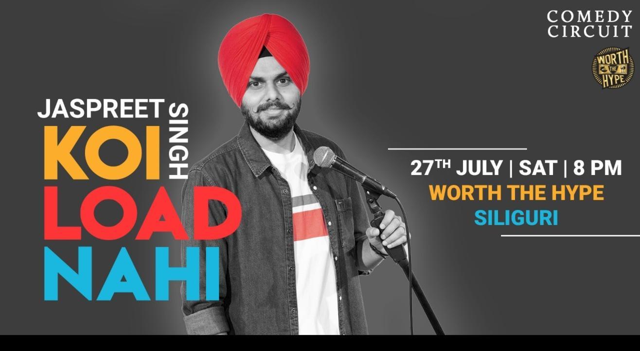 Koi Load Nahi - A Stand Comedy Show By Jaspreet Singh